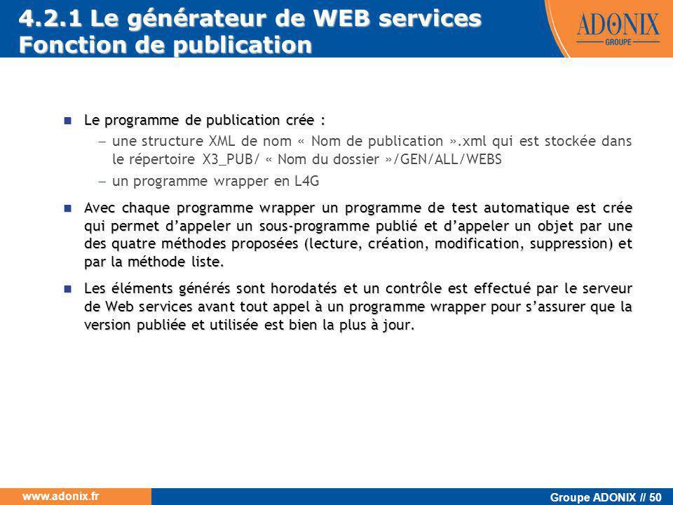 Groupe ADONIX // 50 www.adonix.fr  Le programme de publication crée :  une structure XML de nom « Nom de publication ».xml qui est stockée dans le r