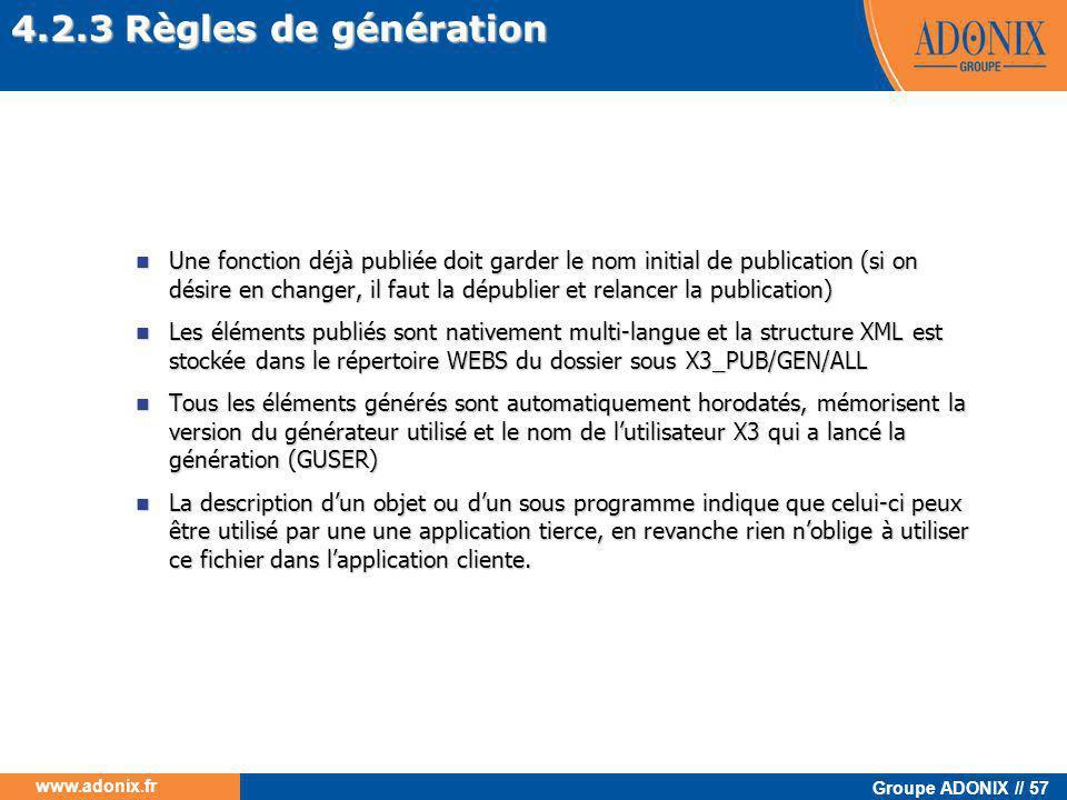 Groupe ADONIX // 57 www.adonix.fr  Une fonction déjà publiée doit garder le nom initial de publication (si on désire en changer, il faut la dépublier