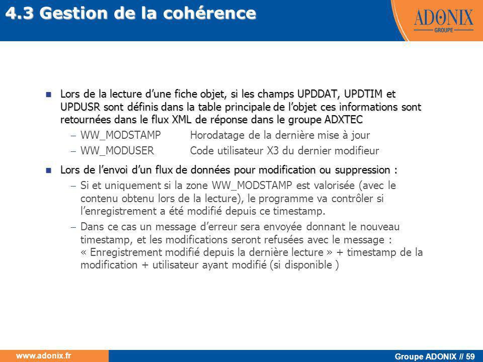 Groupe ADONIX // 59 www.adonix.fr  Lors de la lecture d'une fiche objet, si les champs UPDDAT, UPDTIM et UPDUSR sont définis dans la table principale