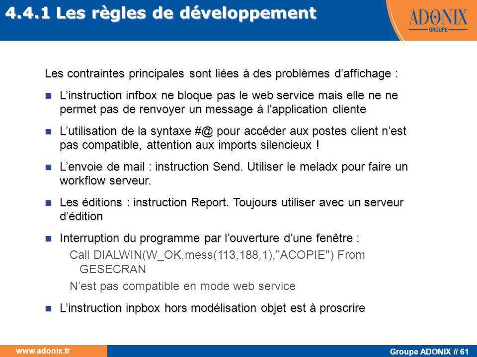 Groupe ADONIX // 61 www.adonix.fr 4.4.1 Les règles de développement Les contraintes principales sont liées à des problèmes d'affichage :  L'instructi