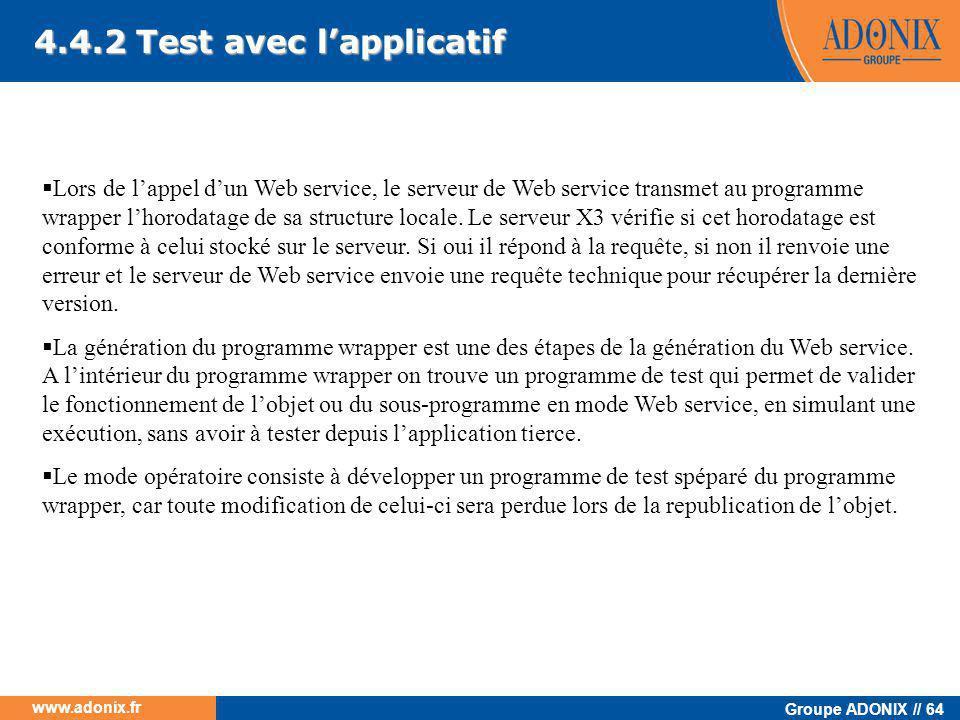 Groupe ADONIX // 64 www.adonix.fr 4.4.2 Test avec l'applicatif  Lors de l'appel d'un Web service, le serveur de Web service transmet au programme wra