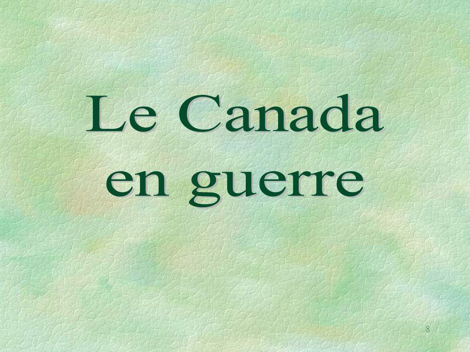 Contribution humaine §Plus de 600 000 Canadiens ont servis dans la guerre: beaucoup pour un pays de 8 millions.