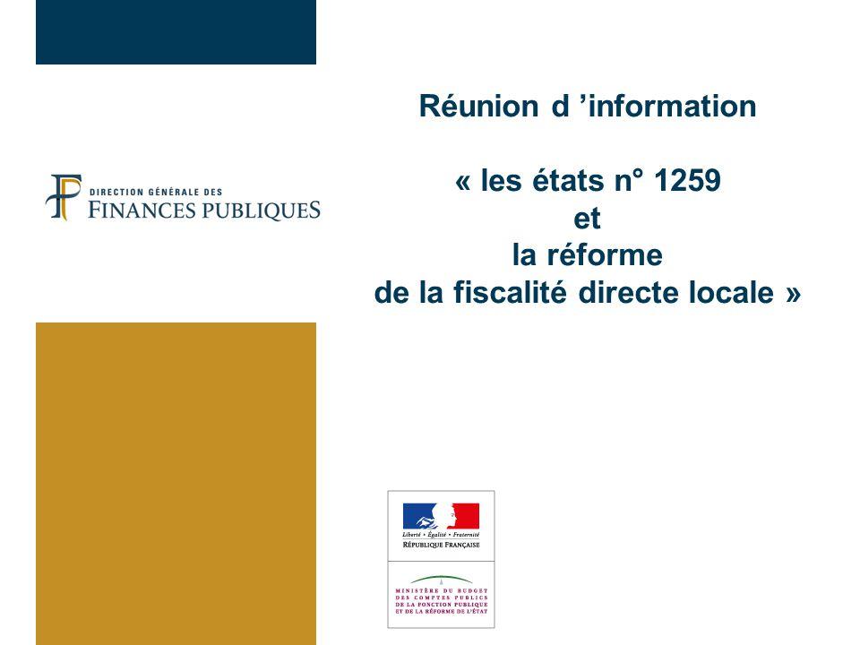 Réunion d 'information « les états n° 1259 et la réforme de la fiscalité directe locale »