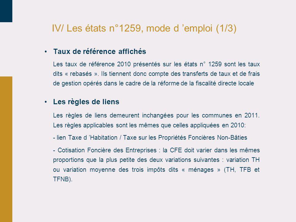 IV/ Les états n°1259, mode d 'emploi (1/3) •Taux de référence affichés Les taux de référence 2010 présentés sur les états n° 1259 sont les taux dits « rebasés ».