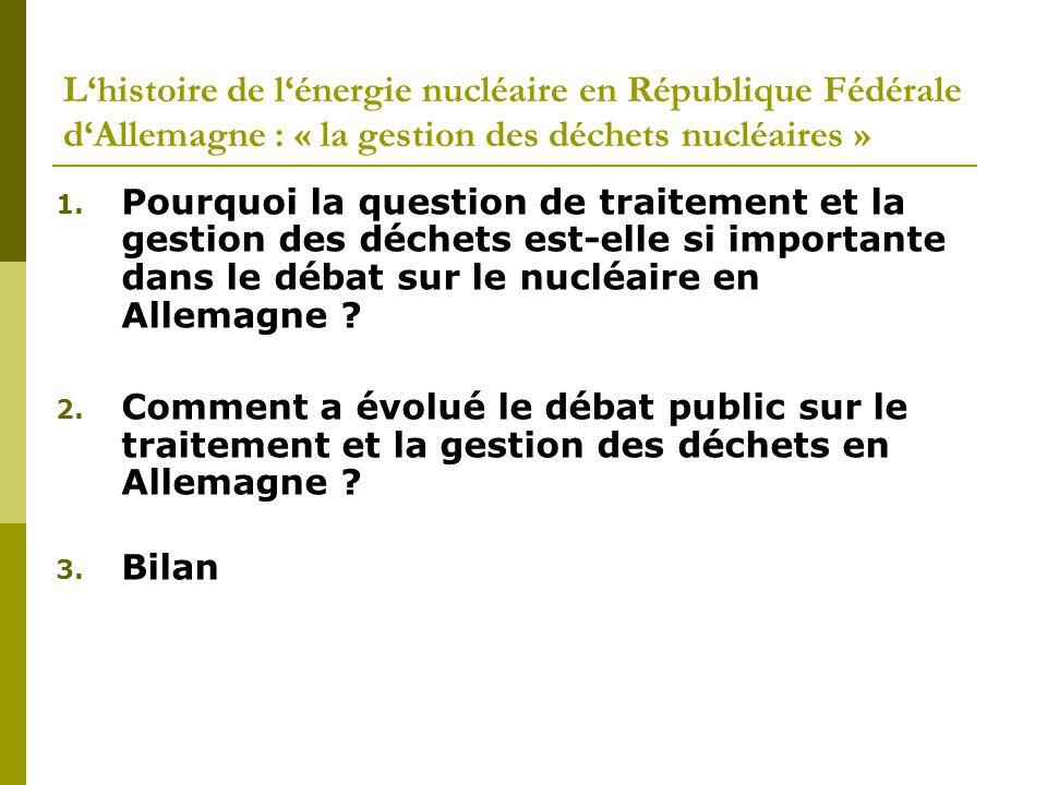 L'histoire de l'énergie nucléaire en République Fédérale d'Allemagne : « la gestion des déchets nucléaires » 1. Pourquoi la question de traitement et