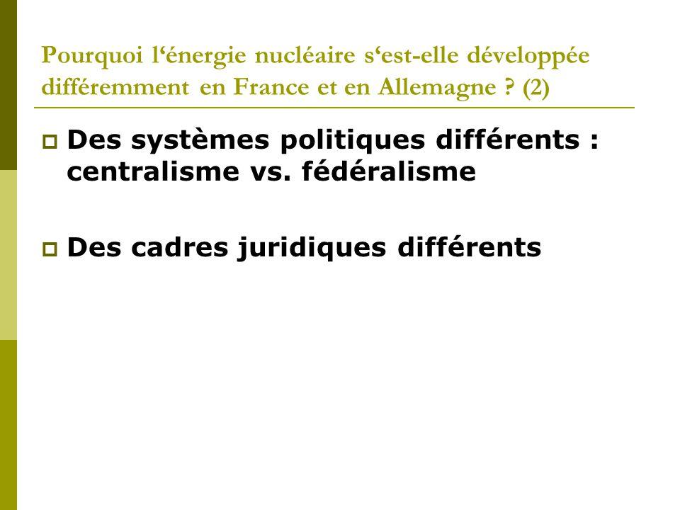 Pourquoi l'énergie nucléaire s'est-elle développée différemment en France et en Allemagne ? (2)  Des systèmes politiques différents : centralisme vs.