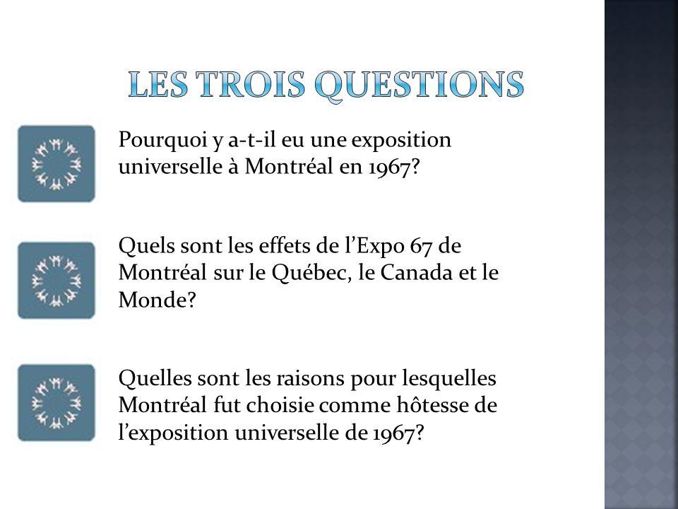 Pourquoi y a-t-il eu une exposition universelle à Montréal en 1967? Quels sont les effets de l'Expo 67 de Montréal sur le Québec, le Canada et le Mond