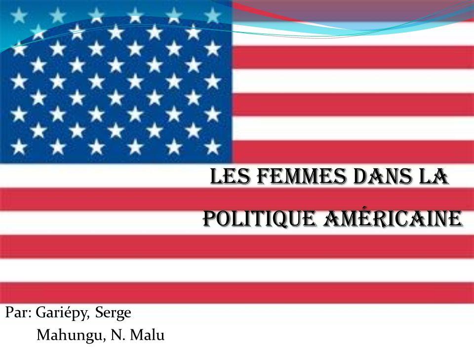LES FEMMES DANS LA POLITIQUE AMÉRICAINE Par: Gariépy, Serge Mahungu, N. Malu