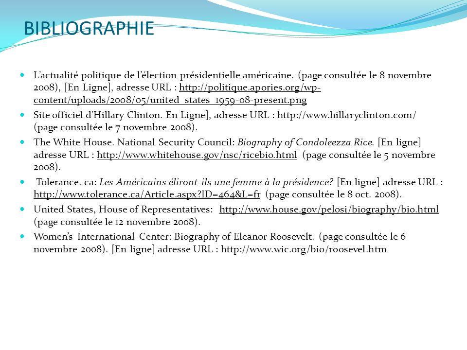 BIBLIOGRAPHIE  L'actualité politique de l'élection présidentielle américaine. (page consultée le 8 novembre 2008), [En Ligne], adresse URL : http://p