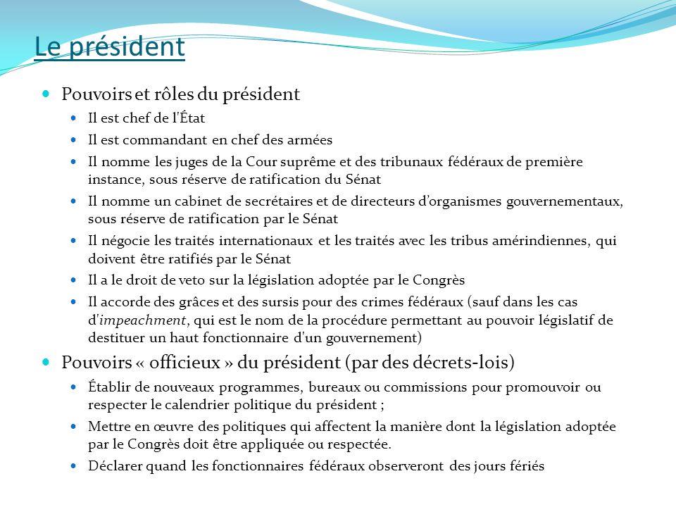 Le président  Pouvoirs et rôles du président  Il est chef de l'État  Il est commandant en chef des armées  Il nomme les juges de la Cour suprême e