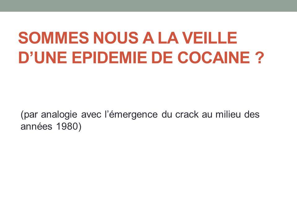 Augmentation de l'usage général de cocaïne en FM • 2.6% d'expérimentateurs (15-64 ans) soit 3.9% Hommes - 1.6% Femmes • Croissance : 1.2% en 1990 à 3.8% en 2005 (18-44 ans) • 1 million d'expérimentateurs (12-75 ans), 200.000 personnes dans l'année OFDT 2005