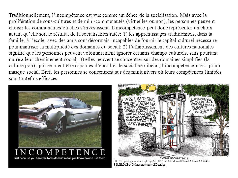 Traditionnellement, l'incompétence est vue comme un échec de la socialisation. Mais avec la prolifération de sous-cultures et de mini-communautés (vir