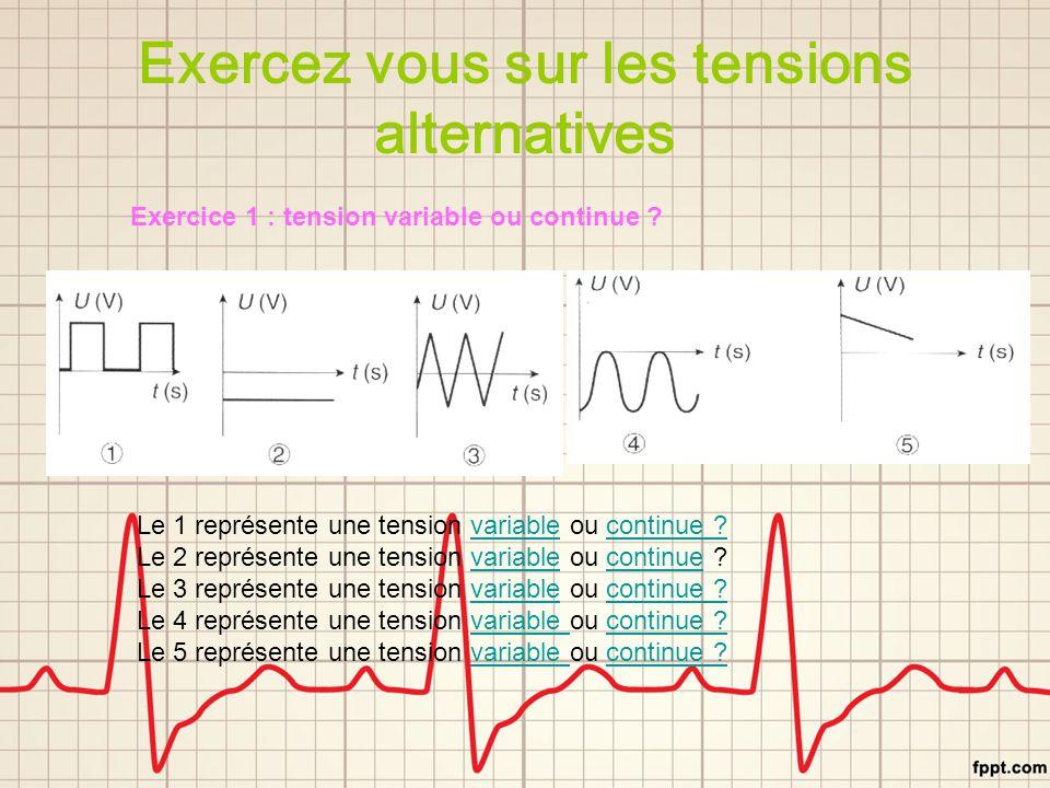 Une tension variable .Bravo . C'est une tension variable puisque la tension change de valeur.