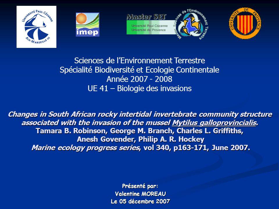 Présenté par: Valentine MOREAU Le 05 décembre 2007 Sciences de l'Environnement Terrestre Spécialité Biodiversité et Ecologie Continentale Année 2007 -
