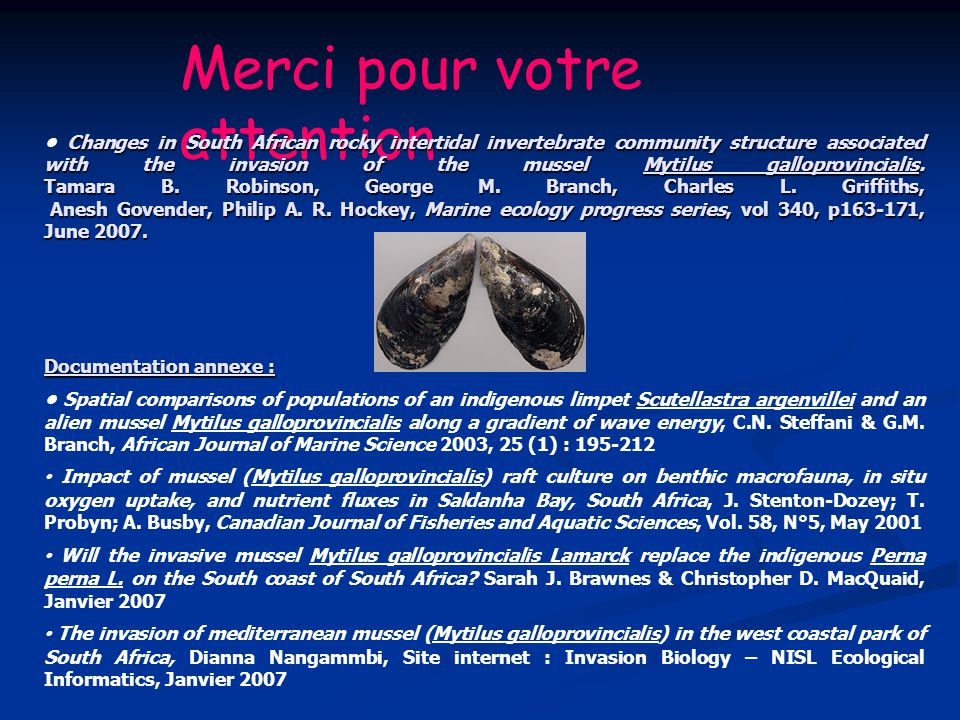 Merci pour votre attention Changes in South African rocky intertidal invertebrate community structure associated with the invasion of the mussel Mytil