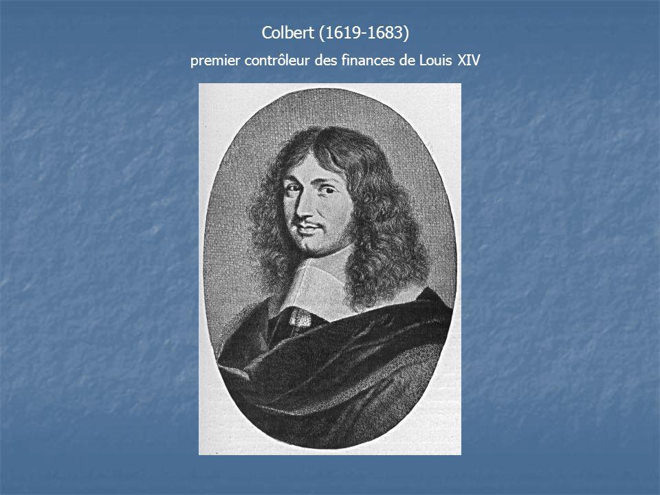 Colbert (1619-1683) premier contrôleur des finances de Louis XIV