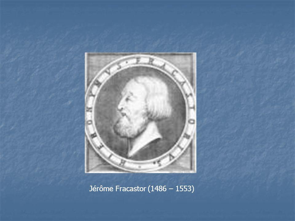 Jérôme Fracastor (1486 – 1553)