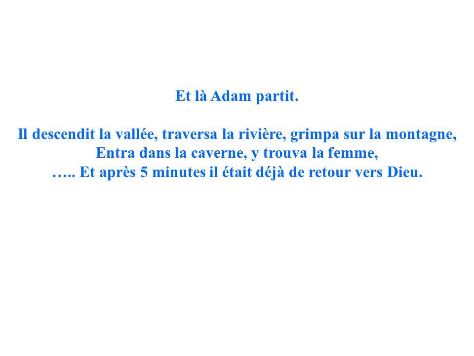 Et encore une fois Dieu lui expliqua….