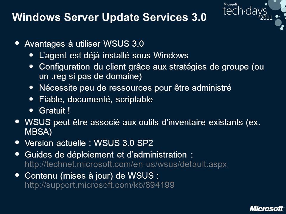 Windows Server Update Services 3.0 • Avantages à utiliser WSUS 3.0 • L'agent est déjà installé sous Windows • Configuration du client grâce aux straté