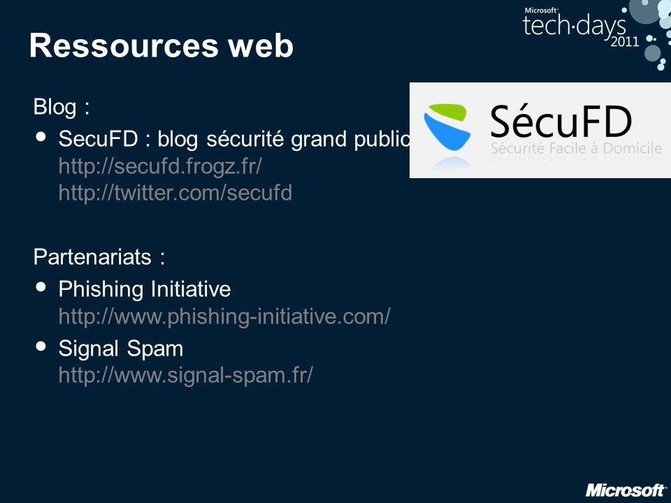 Ressources web Blog : • SecuFD : blog sécurité grand public http://secufd.frogz.fr/ http://twitter.com/secufd Partenariats : • Phishing Initiative htt