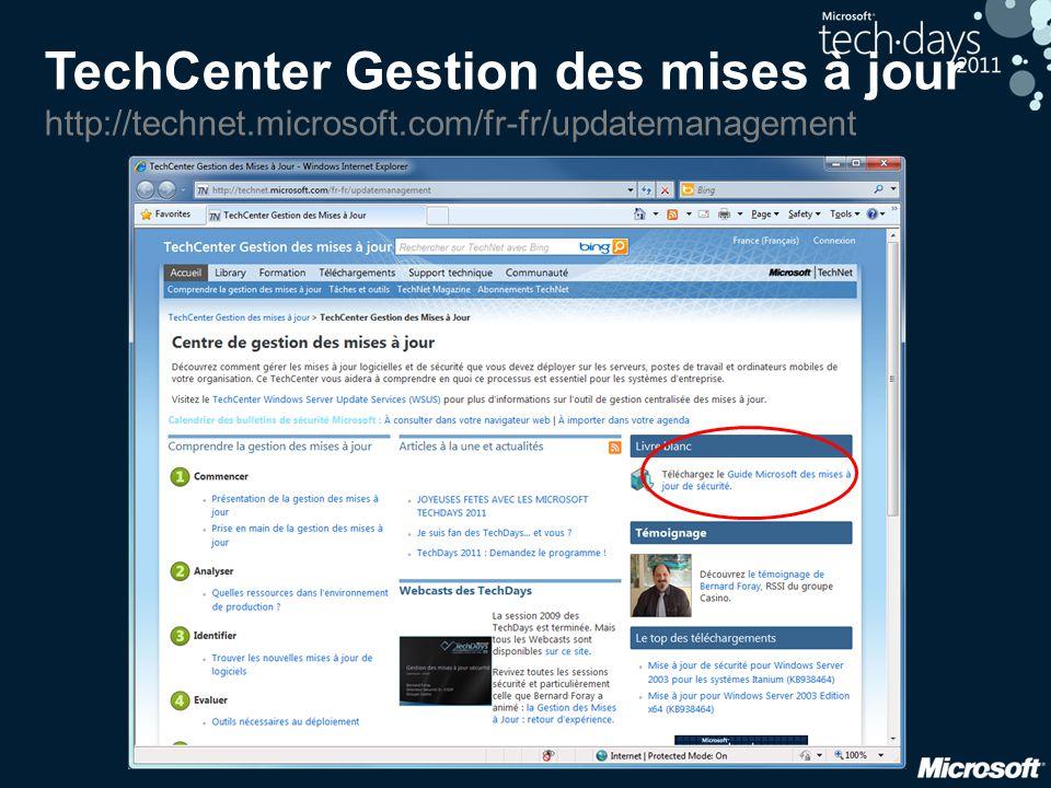 TechCenter Gestion des mises à jour http://technet.microsoft.com/fr-fr/updatemanagement