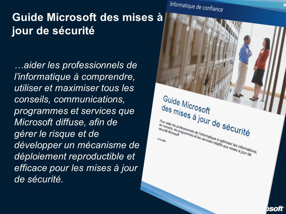 Guide Microsoft des mises à jour de sécurité …aider les professionnels de l'informatique à comprendre, utiliser et maximiser tous les conseils, commun