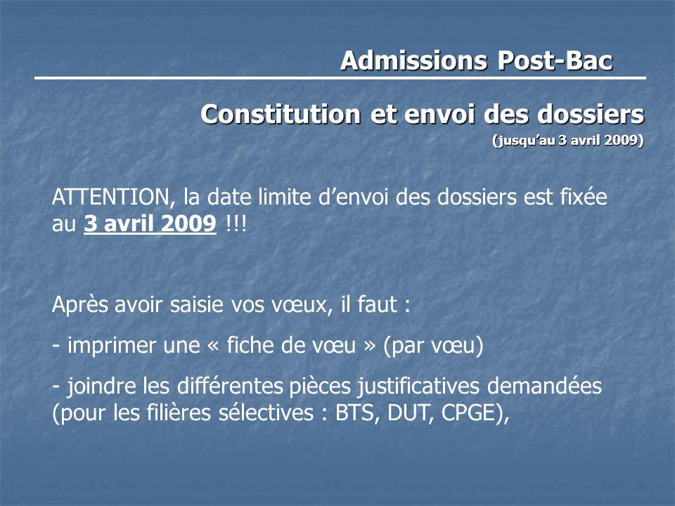 Admissions Post-Bac Constitution et envoi des dossiers (jusqu'au 3 avril 2009) ATTENTION, la date limite d'envoi des dossiers est fixée au 3 avril 200