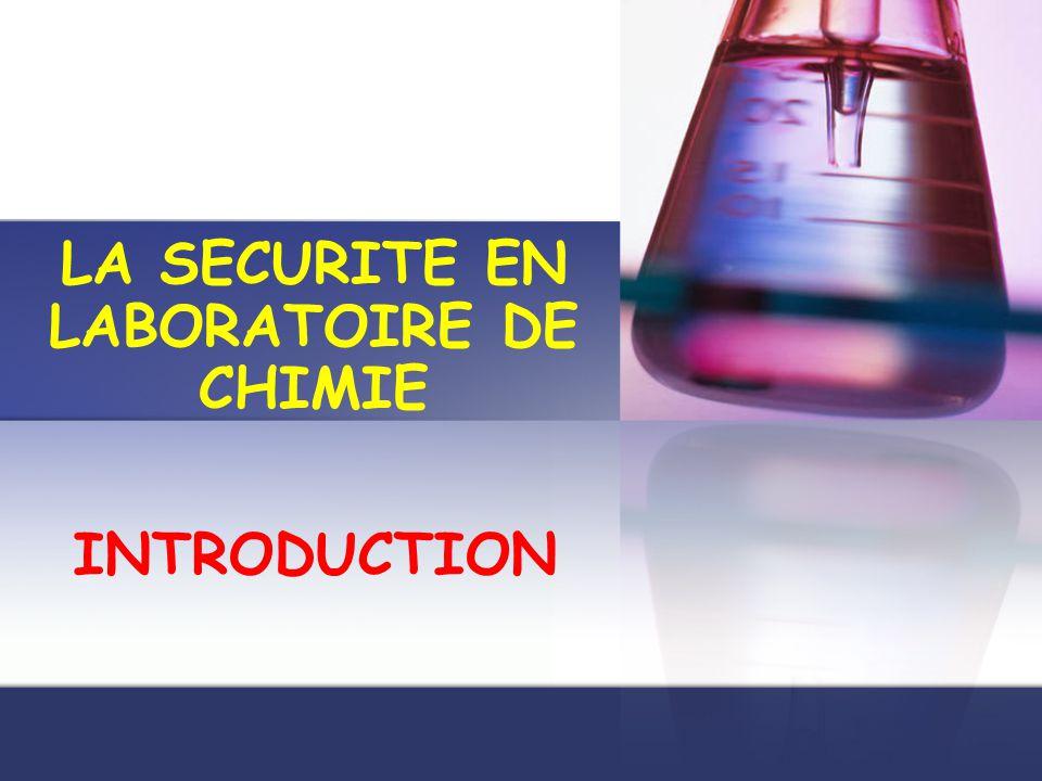 LA SECURITE EN LABORATOIRE DE CHIMIE INTRODUCTION