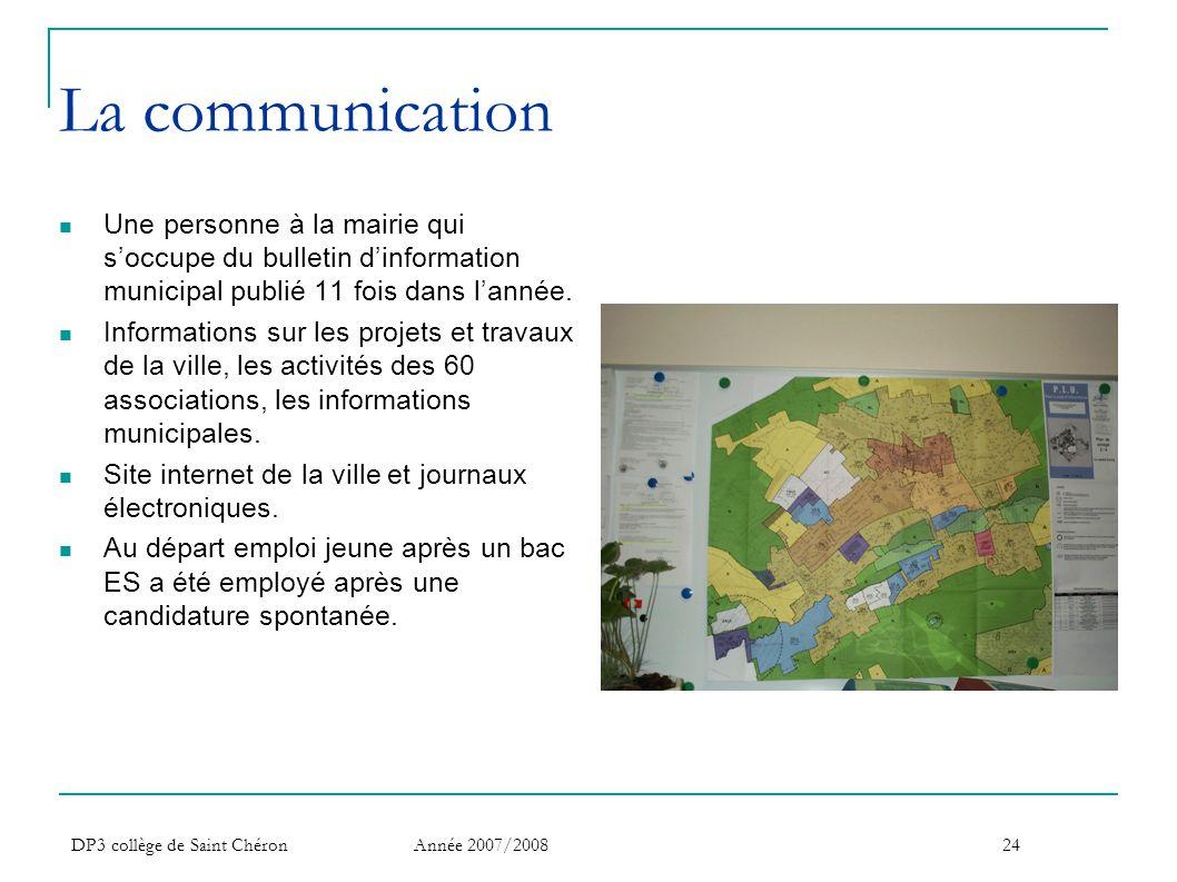 DP3 collège de Saint Chéron Année 2007/200824 La communication  Une personne à la mairie qui s'occupe du bulletin d'information municipal publié 11 f