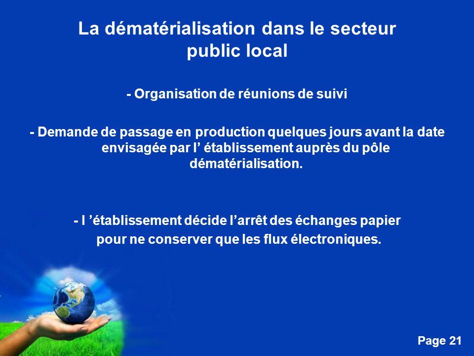 Free Powerpoint Templates Page 21 La dématérialisation dans le secteur public local - Organisation de réunions de suivi - Demande de passage en production quelques jours avant la date envisagée par l' établissement auprès du pôle dématérialisation.