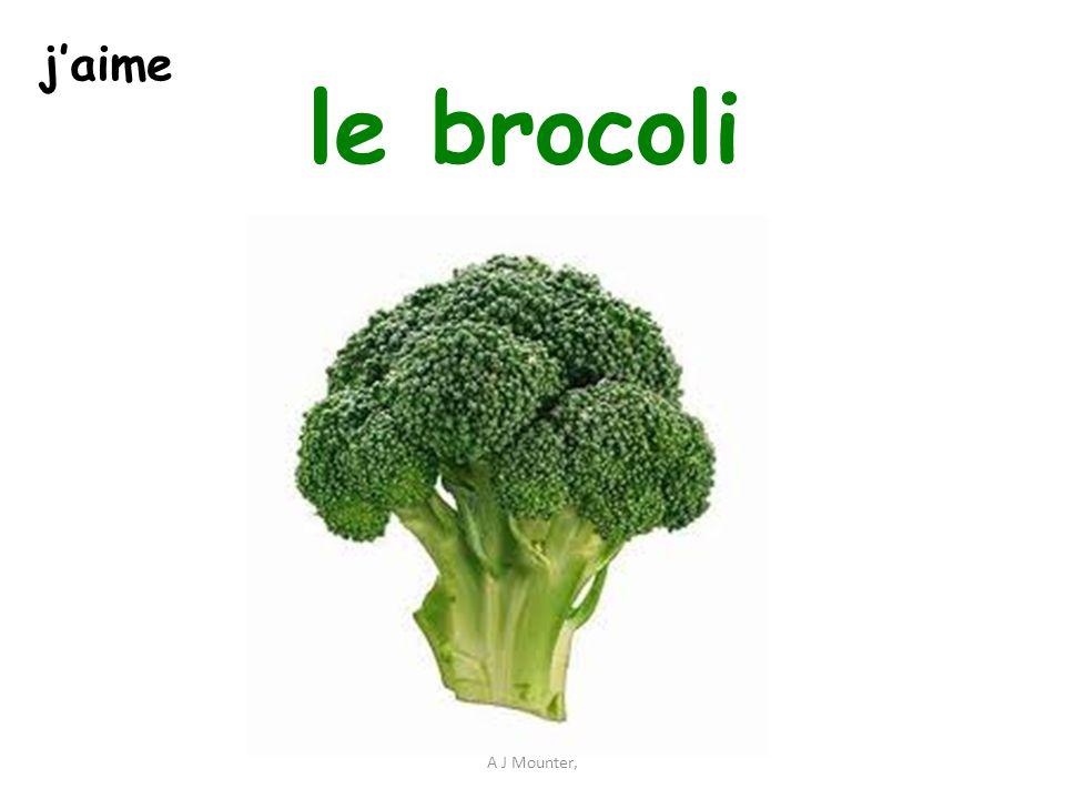 le brocoli A J Mounter, j'aime