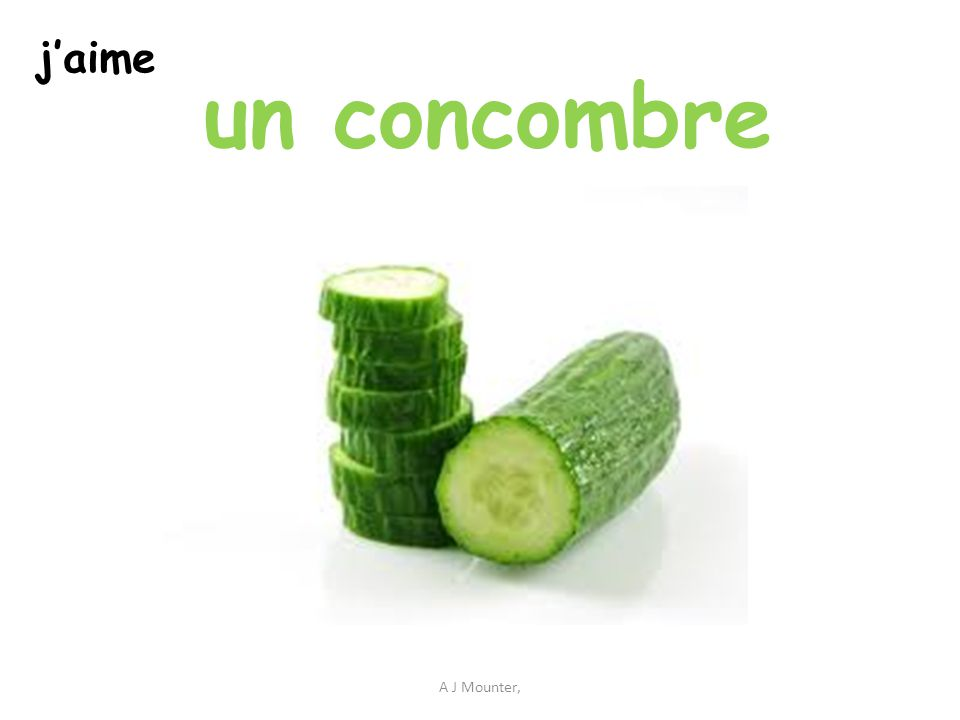 un concombre A J Mounter, j'aime