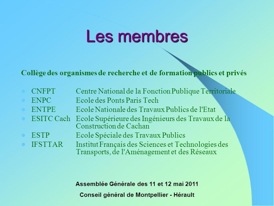 Assemblée Générale des 11 et 12 mai 2011 Conseil général de Montpellier - Hérault Les membres Collège des organismes de recherche et de formation publ