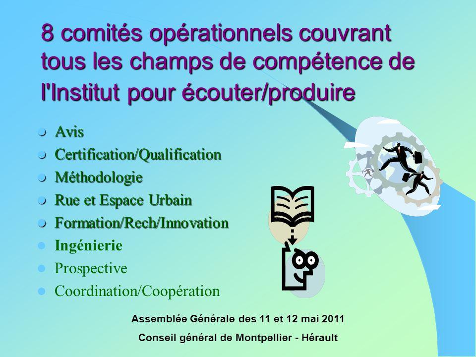 Assemblée Générale des 11 et 12 mai 2011 Conseil général de Montpellier - Hérault 8 comités opérationnels couvrant tous les champs de compétence de l'