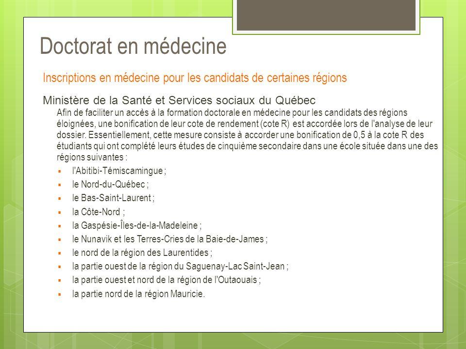 Doctorat en médecine Inscriptions en médecine pour les candidats de certaines régions Ministère de la Santé et Services sociaux du Québec Afin de faci
