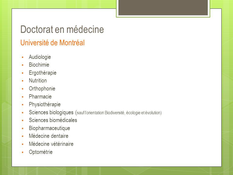 Doctorat en médecine Université de Montréal  Audiologie  Biochimie  Ergothérapie  Nutrition  Orthophonie  Pharmacie  Physiothérapie  Sciences