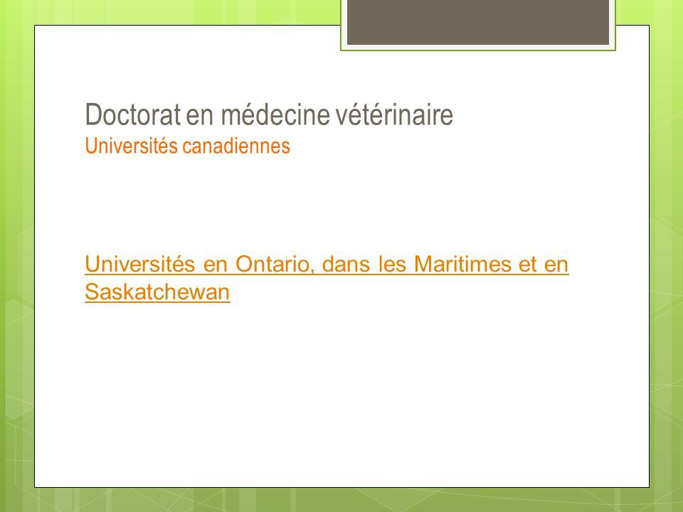 Doctorat en médecine vétérinaire Universités canadiennes Universités en Ontario, dans les Maritimes et en Saskatchewan