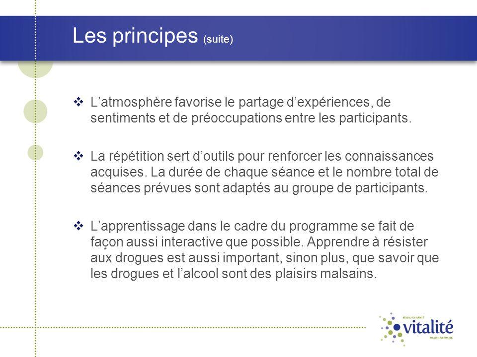Les principes (suite)  L'atmosphère favorise le partage d'expériences, de sentiments et de préoccupations entre les participants.  La répétition ser