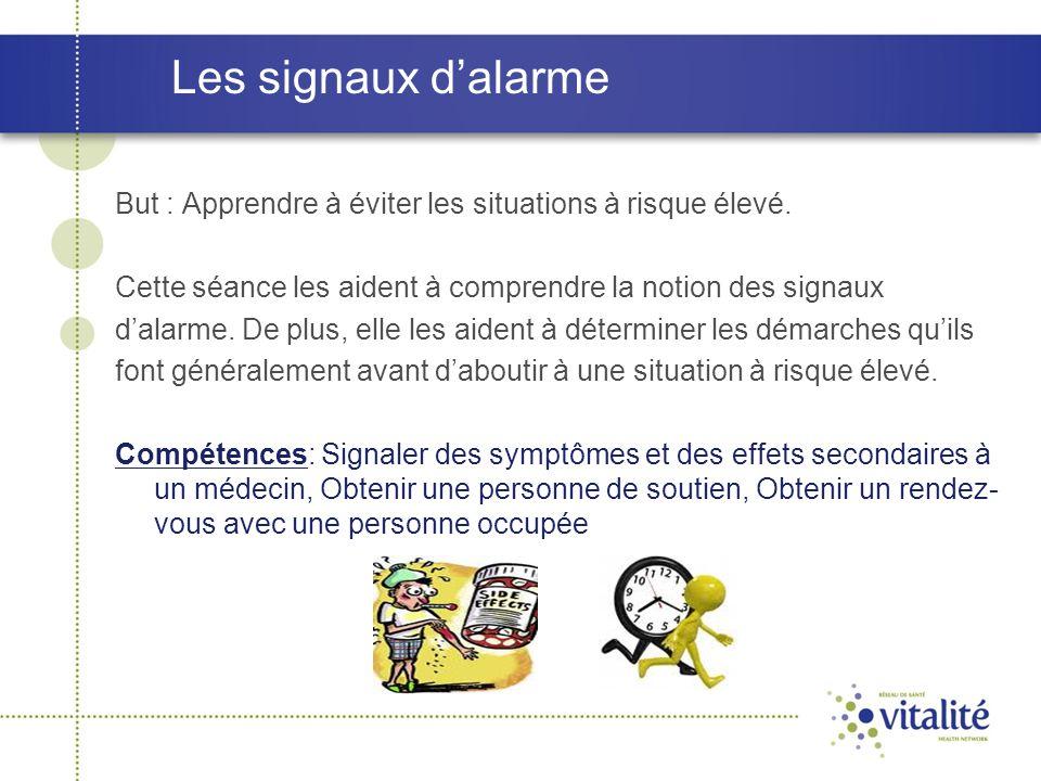 Les signaux d'alarme But : Apprendre à éviter les situations à risque élevé. Cette séance les aident à comprendre la notion des signaux d'alarme. De p