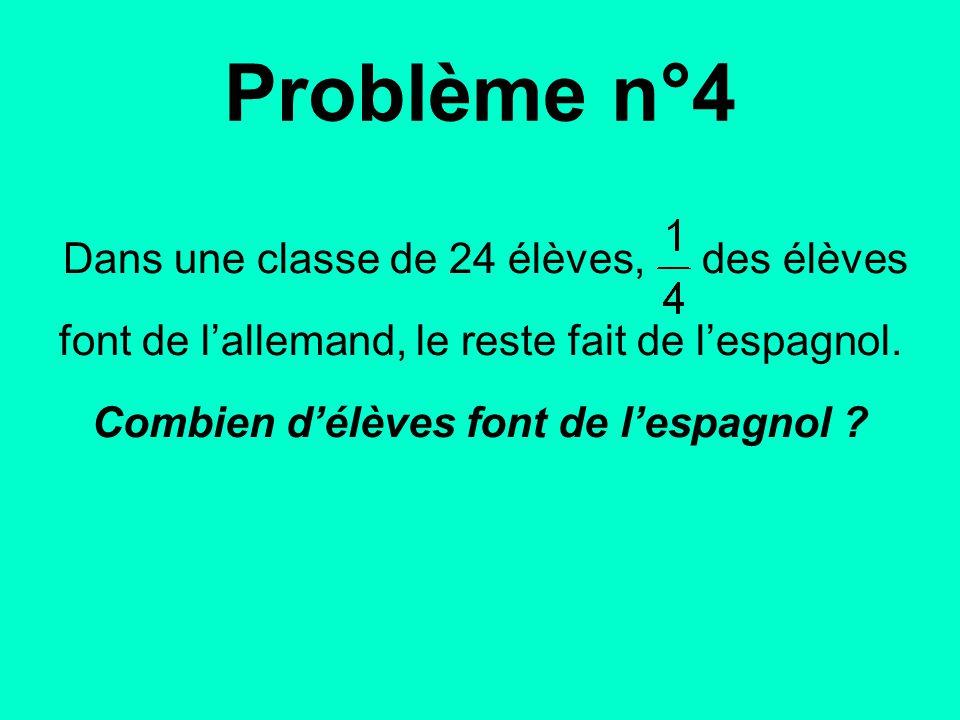 Dans une classe de 24 élèves, des élèves font de l'allemand, le reste fait de l'espagnol. Combien d'élèves font de l'espagnol ? Problème n°4