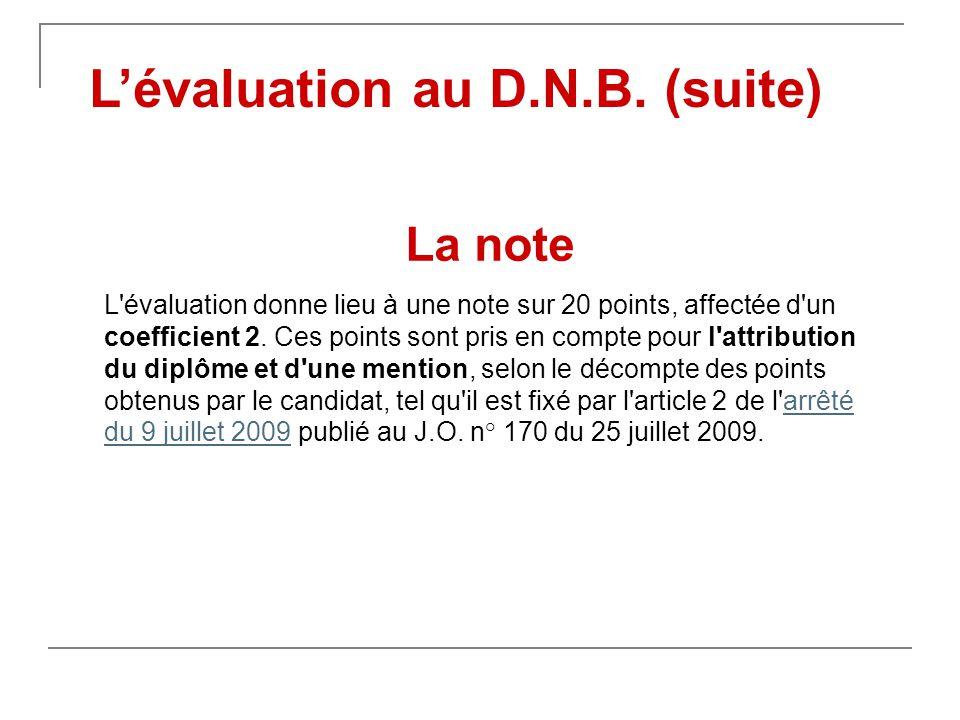 La note L évaluation donne lieu à une note sur 20 points, affectée d un coefficient 2.