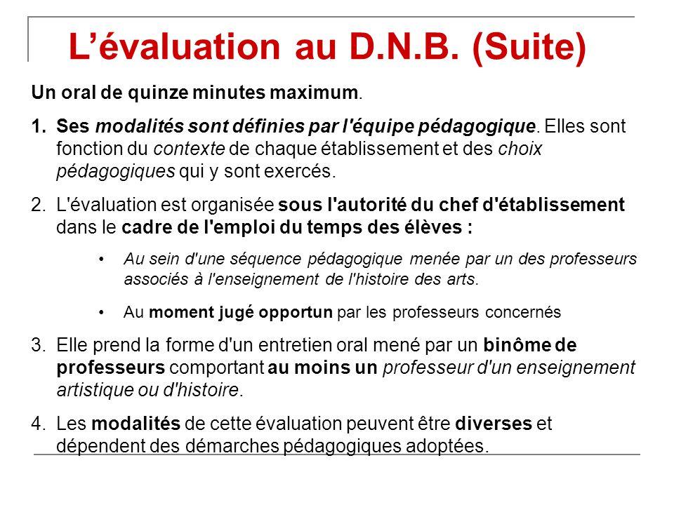 Un oral de quinze minutes maximum.1.Ses modalités sont définies par l équipe pédagogique.