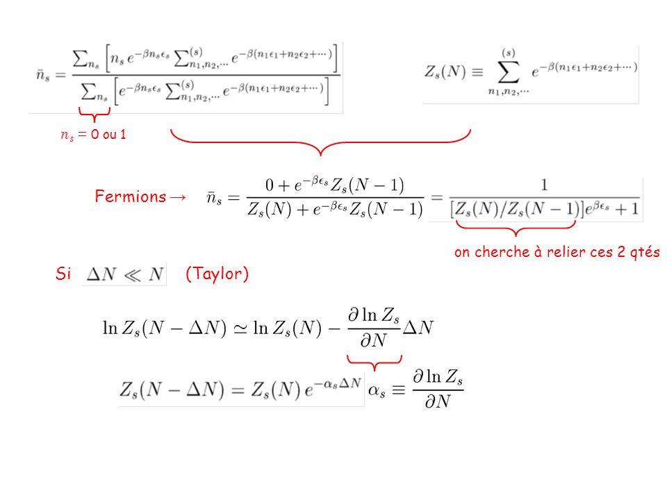 n s = 0 ou 1 Fermions → Bosons → on cherche à relier ces 2 qtés Si (Taylor)