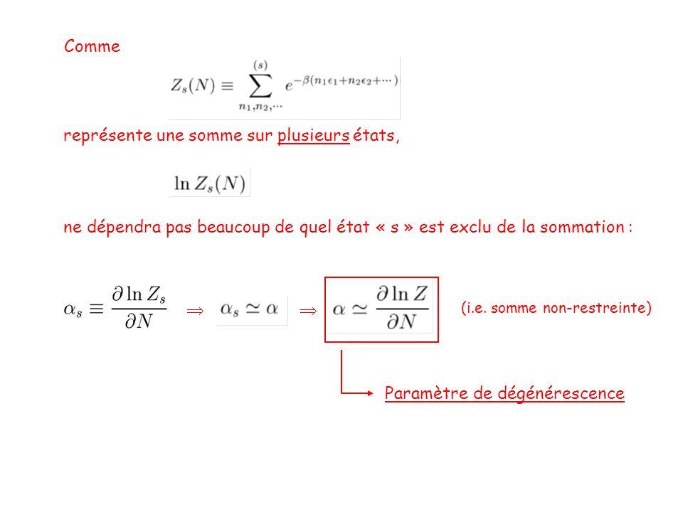 Comme représente une somme sur plusieurs états, ne dépendra pas beaucoup de quel état « s » est exclu de la sommation :  (i.e. somme non-restreinte)