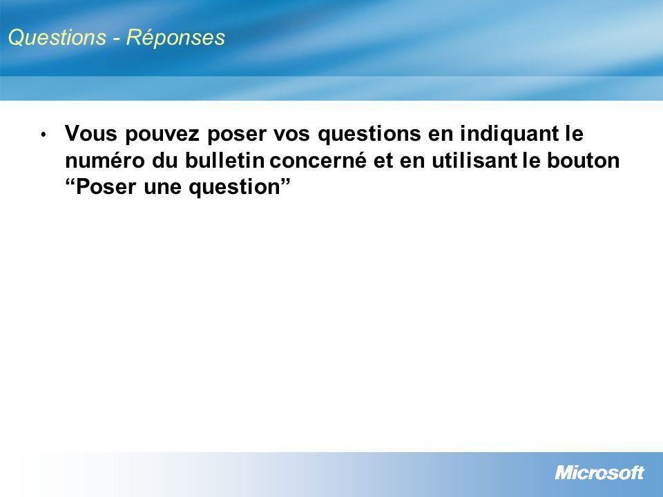 Questions - Réponses • Vous pouvez poser vos questions en indiquant le numéro du bulletin concerné et en utilisant le bouton Poser une question
