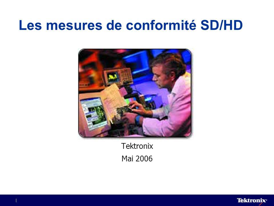 Tektronix Mai 2006 Les mesures de conformité SD/HD