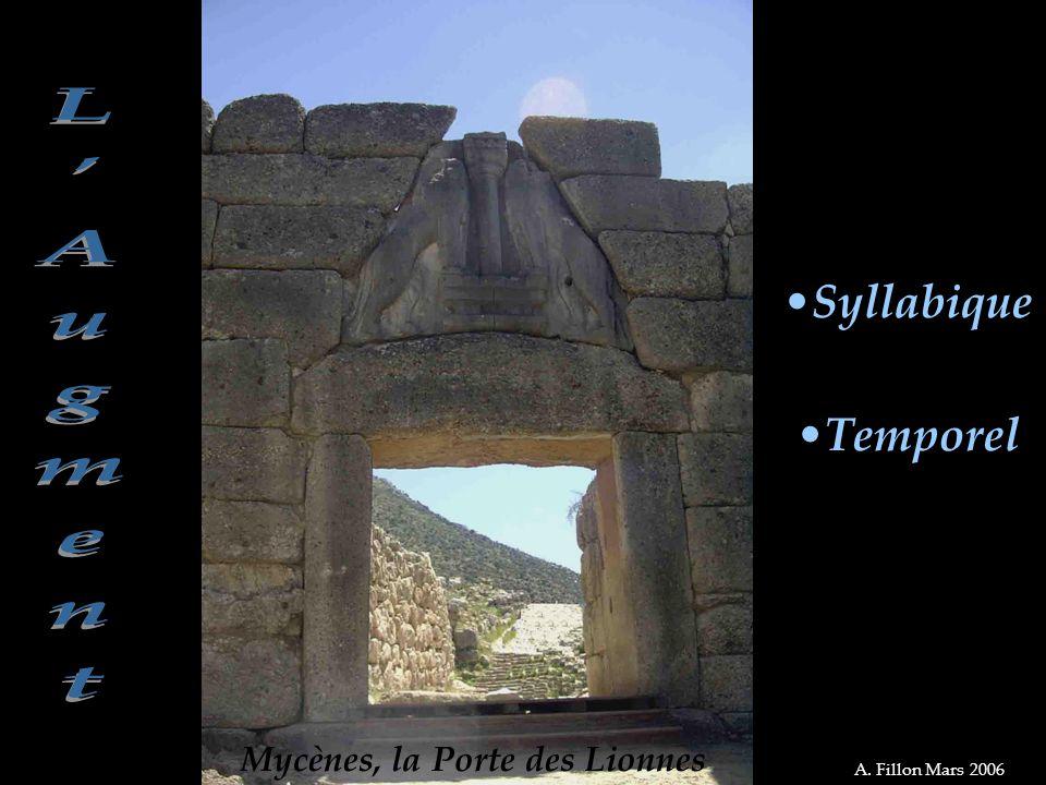 A. Fillon Mars 2006 •Syllabique •Temporel Mycènes, la Porte des Lionnes A. Fillon Mars 2006