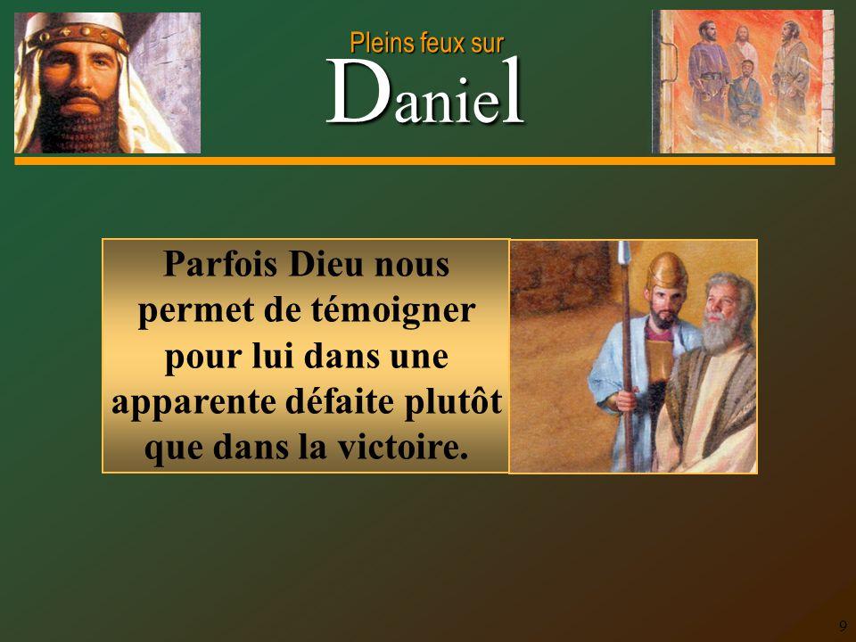 D anie l Pleins feux sur 10 Dans les années 1400, Jean Hus passa par l'épreuve du feu lorsqu'on lui demanda de renoncer à ses enseignements bibliques.