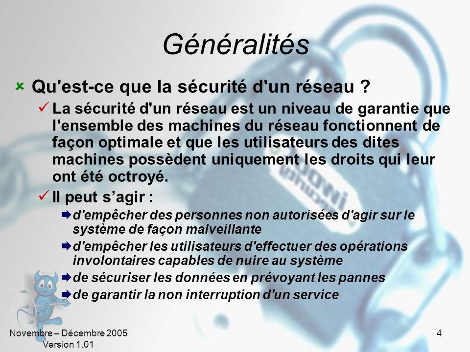 Novembre – Décembre 2005 Version 1.01 4 Généralités  Qu est-ce que la sécurité d un réseau .