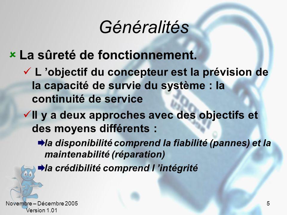 Novembre – Décembre 2005 Version 1.01 5 Généralités  La sûreté de fonctionnement.